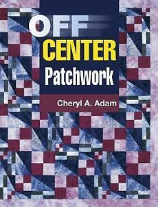 Off Center Patchwork by Jane Townswick and Cheryl A. Adam (2002, UK-Paperback)