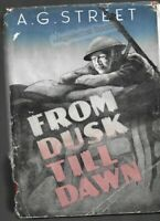 VINTAGE BOOK: FROM DUSK TILL DAWN by A G Street (1942) First Edition HOME GUARD