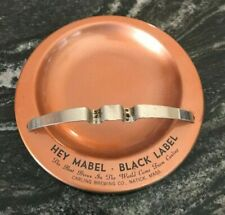 VINTAGE HEY MABEL CARLING BLACK LABEL BEER METAL ASHTRAY CARLING BRG NATICK MA