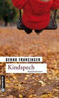 Kindspech. Tannenbergs achter Fall von Franzinger, Bernd   Buch   Zustand gut