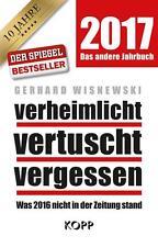 Verheimlicht - vertuscht - vergessen 2017 von Gerhard Wisnewski RARITÄT!!!