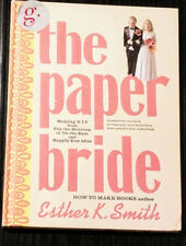 The Paper Bride Wedding DIY Hardcover Book By Esther K. Smith NEW