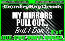 MY MIRRORS PULL OUT But I Don't VINYL DECAL STICKER Diesel Truck Super DUTY 1500
