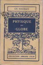 PHYSIQUE DU GLOBE di Ch. Maurain 1923  Libraire Armand Colin geologia fisica