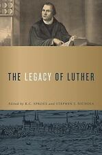 The Legacy of Martin Luther by R. C. Sproul (2016, Hardcover)