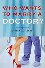 With This Ring: Who Wants to Marry a Doctor? 2 by Abigail Sharpe (2014,...
