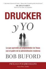 Druker y Yo: Lo que aprendi un emprendedor de Texas con el padre de la administr