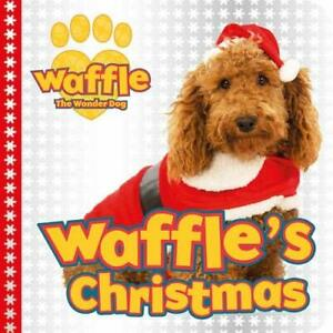 Waffle's Christmas (Waffle the Wonder Dog), Scholastic,, New, Board book Book
