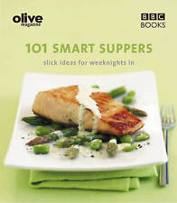 Olive: 101 Smart Suppers: 101 Smart Suppers Slick Ideas for Weeknights (Olive Ma