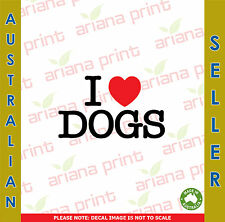 I Love Dogs - Vinyl Cut Decal NEW!