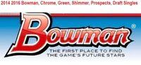 2014 2016 Bowman, Chrome, Green, Shimmer, Prospects, Draft Singles