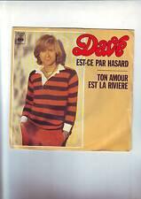 disque 45 tours  DAVE - est ce par hasard - ton amour est la riviere -