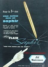 PUBLICITE STYLO A BILLE JIF WATERMAN SUPER FLAIR SAPHIR DE 1959 FRENCH AD PEN