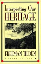 Interpreting Our Heritage (Chapel Hill Books) by Tilden, Freeman