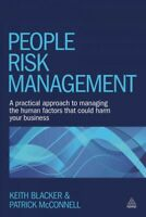 People Risk Management : A Practical Approach to Managing the Human Factors T...