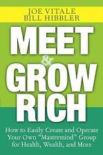 "Meet and Grow Rich: How to Easily Create and Operate Your Own ""Mastermind"" Group"