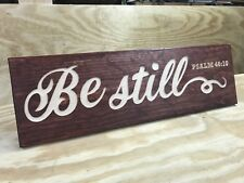 """Hand Made Engraved Wood """"Be Still Psalm 46:10"""" Sign Red Oak!"""