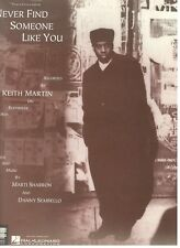 """KEITH MARTIN """"NEVER FIND SOMEONE LIKE YOU"""" SHEET MUSIC-PIANO/VOCAL/GUITAR-NEW!!"""