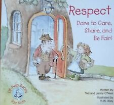 Respect: Dare to Care, Share, and Be Fair! by Jenny & Ted O'Neal Paperback 2001