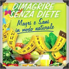 EBOOK Manuale Guida DIMAGRIRE SENZA DIETE + Diritti Rivendita sani snelli belli