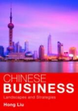 Chinese Business: Landscapes and Strategies, Liu, Hong, Good Book