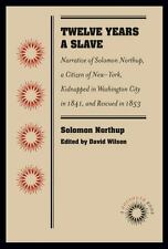 Twelve Years a Slave: Narrative of Solomon Northup, a Citizen of New-York, Kidna