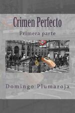 Crimen Perfecto by Domingo Plumaroja (2013, Paperback)
