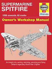 Spitfire Manual: An Insight into Owning, Restoring, Servicing and Flying Britain's Legendary World War 2 Fighter by Paul Blackah, Dr. Alfred Price (Hardback, 2007)