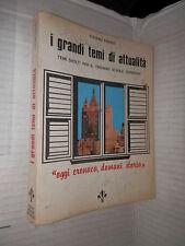 I GRANDI TEMI DI ATTUALITA Oggi cronaca domani storia Tiziano Franzi De Giglio