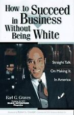 How to Succeed in Business Without Being White: Straight Talk on Making It in