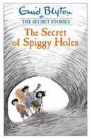 The Secret of Spiggy Holes (Secret Stories), Blyton, Enid, New,
