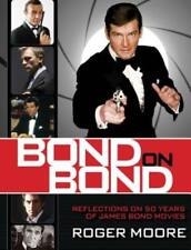 Bond on Bond: Reflections on 50 Years of James Bond Movies by Roger Moore: New