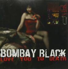 Bombay Black - Love You To Death   MEGA RARE(Nickelback, Saving Abel, Shinedown)