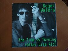"""Roger Waters of Pink Floyd the Tide Is turning 1987 Uk 7"""" Single"""