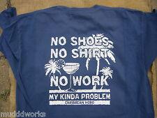 No Shoes No Work  My kinda problem Caribbean Hobo T-shirt Key West Parrot head