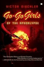 Go-Go Girls of the Apocalypse: A Novel-ExLibrary