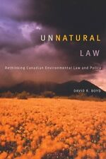 Unnatural Law: Rethinking Canadian Environmental L