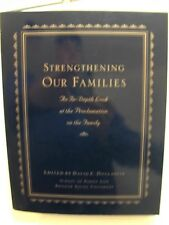 STRENGTHENING OUR FAMILIES An In-Depth Look at the Proclamation Mormon LDS