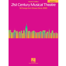 21st Century Musical Theatre: 50 Songs from Shows Since 2000 - Women's Edition (