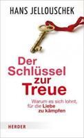 Der Schlüssel zur Treue von Hans Jellouschek (2016, Gebundene Ausgabe)