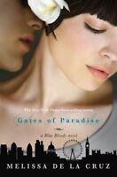 Gates of Paradise by Melissa De la Cruz Blue Bloods Series Book 7 Hardcover NEW