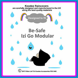 """RAINCOVER by Koodee designed to fit """"Be Safe Izi Go Modular"""" Car Seat Made UK BN"""