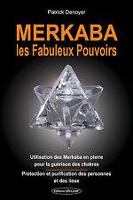Merkaba, les Fabuleux Pouvoirs - Utilisation sur les chakras, purification