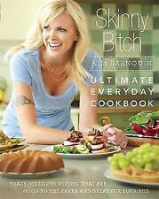 Skinny b*tch Ultimate Everyday Cookbook: Hardcover