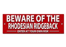 BEWARE OF THE RHODESIAN RIDGEBACK ENTER AT YOUR OWN RISK METAL SIGN.DOG WARNING
