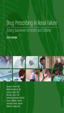 Drug Prescribing in Renal Failure: Dosing Guidelines for Adults, Fifth Edition