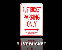 RUST BUCKET Parking Only Sign