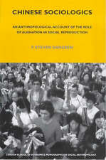 USED (LN) Chinese Sociologics: An Anthropological Account of Alienation and Soci