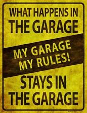 What Happens In the Garage Stays In The Garage Novelty Metal Decorative Sign