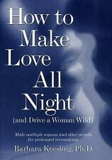 How to Make Love All Night and Drive a Woman Wild : Male Multiple Orgasm and...